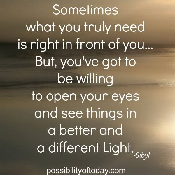 Sometimes What You Truly Need Is Right In Front Of You But Youve