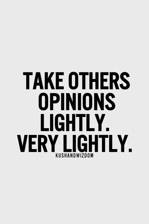 66 All Time Best Others Opinion Quotes And Sayings