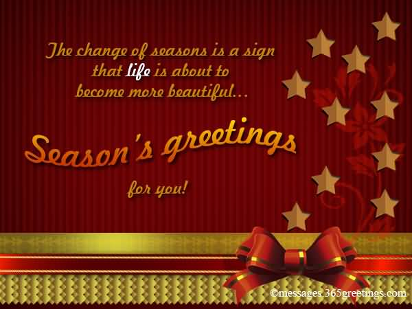 Seasons greetings printable greeting cards the change of seasons is a sign that life is about to become more beautiful seasons greetings for you m4hsunfo