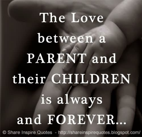 Love Quotes For Children Pleasing 64 Best Parents Quotes And Sayings
