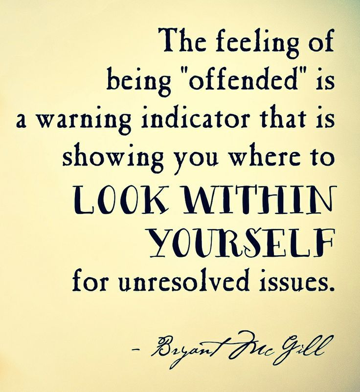 The Feeling Of Being Offended Is A Warning Indicator That Showing You Where To Look