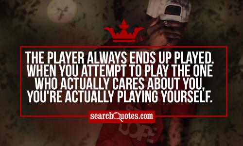 you re a player