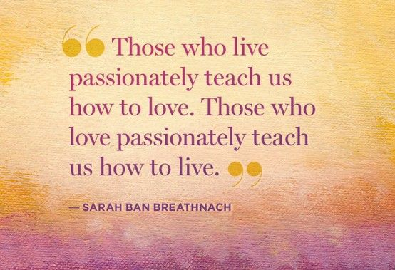 63 Best Passion Quotes And Sayings Of All Time