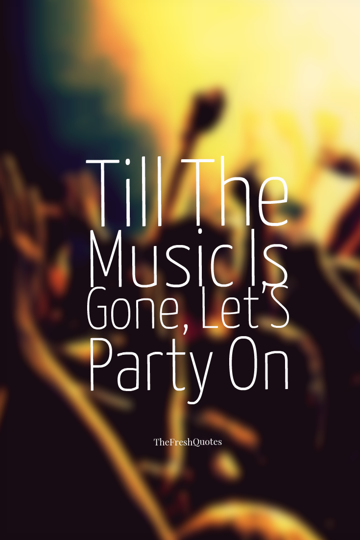 Perfect Till The Music Is Gone, Letu0027s Party On