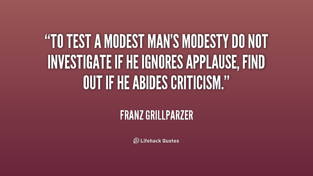 to test a modest man s modesty do not investigate if he ignores
