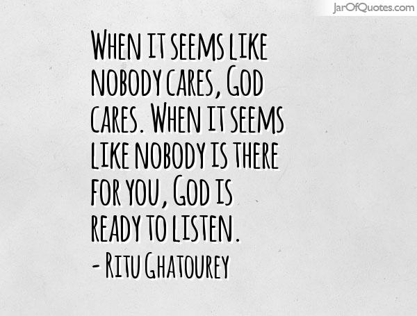 When It Seems Like Nobody Cares God Cares When It Seems Like