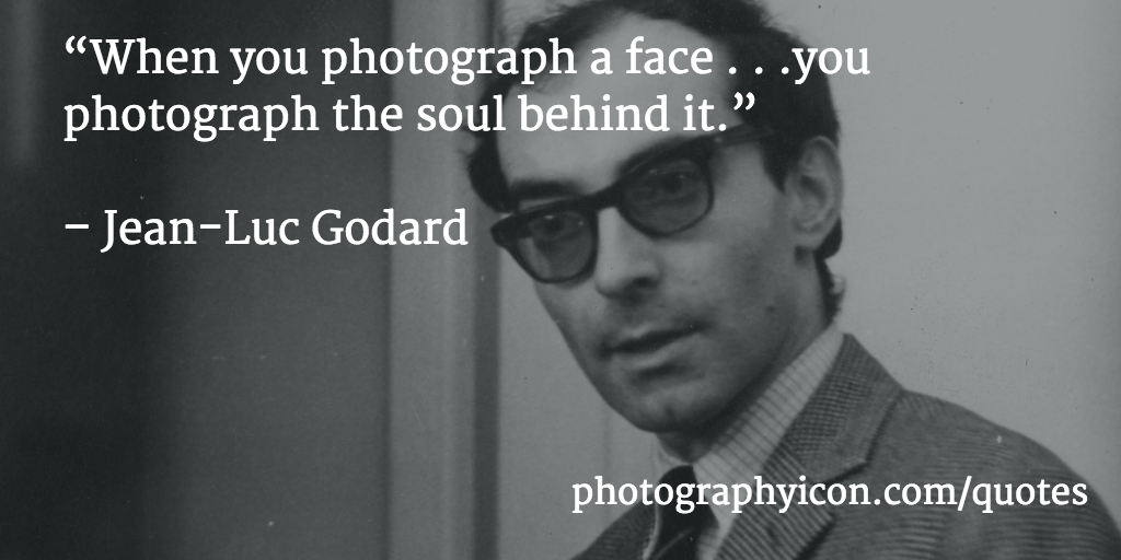 When you photograph a face you photograph the soul behind it jean