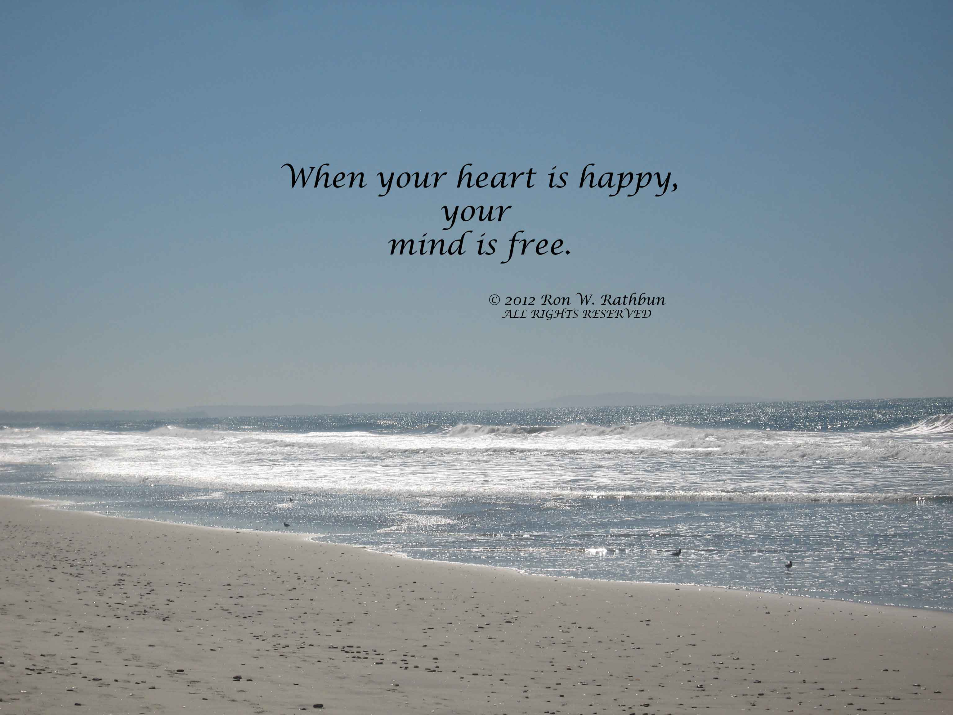 Superior When Your Heart Is Happy Your Mind Is Free. Ron W. Rathbun