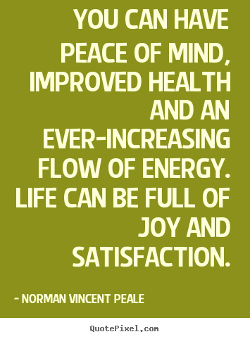 You Can Have Peace Of Mind, Improved Health And An Ever Increasing Flow Of