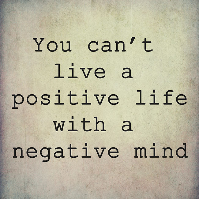 Live Positively Quotes: 60 Best Negativity Quotes And Sayings