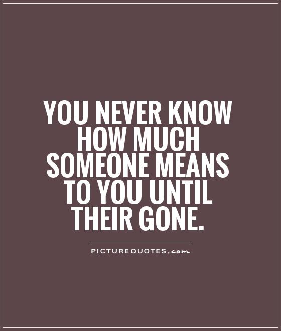Quotes About Knowing Someone For A Short Time: 62 All Time Best Missing Quotes And Sayings