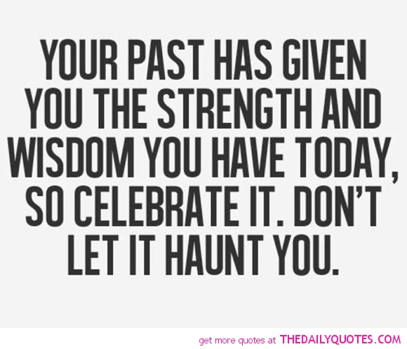 64 All Time Best Past Quotes And Sayings