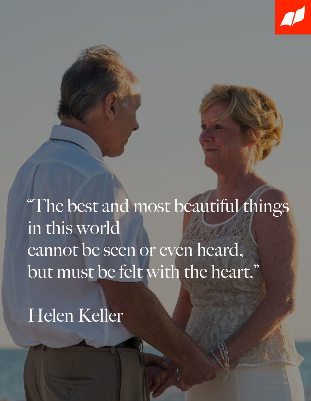 The best and most beautiful things in the world cannot be seen or even heard – but must be felt with the heart.