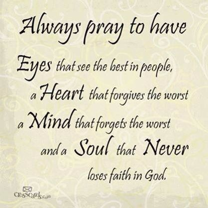 64 best prayer quotes and sayings always pray to have eyes that see the best in people a heart that forgives thecheapjerseys Image collections