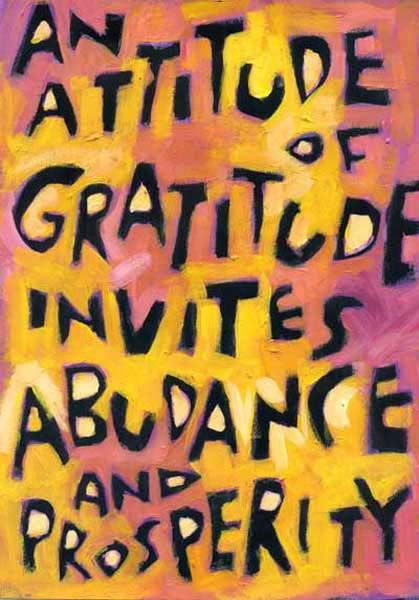An attitude of gratitude invites abundance and prosperity