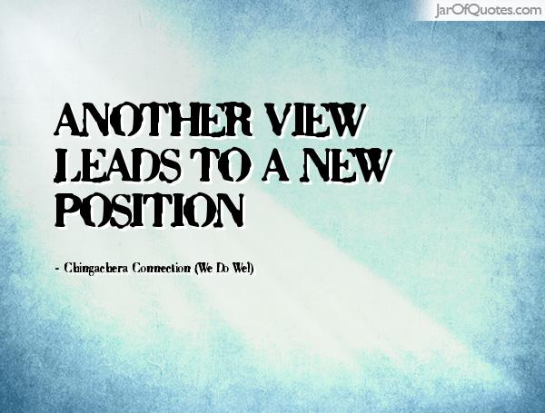 View Quotes New Another View Leads To A New Position Chingachera Connection We Do Wel