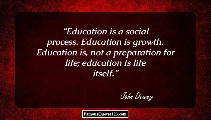 education is life itself