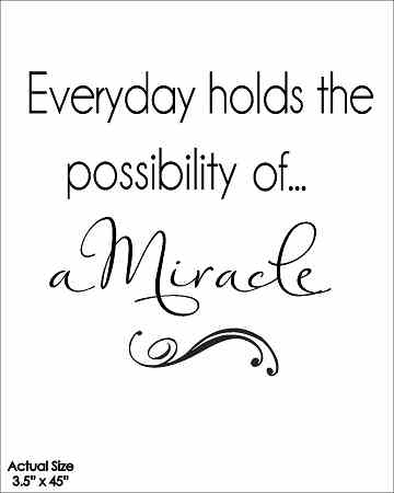 Every Day Holds The Possibility Of A