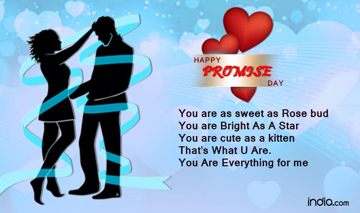 Happy Promise Day You Are As Sweet As Rose Bud You Are Bright As A Star You Are Cute As A Kitten That's What You Are. You Are Everything For Me