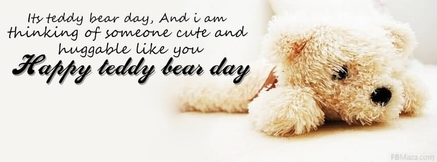Its Teddy Bear Day, And I Am Thinking Of Someone Cute And