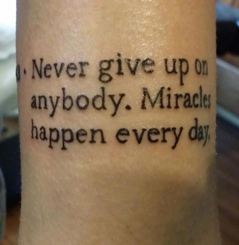 Never give up on anybody miracles happen everyday lettering never give up on anybody miracles happen everyday lettering tattoo on sleeve biocorpaavc