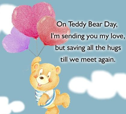 On Teddy Bear Day Im Sending You My Love But Saving All The Hugs Till