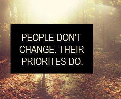 People don't change, their priorities do