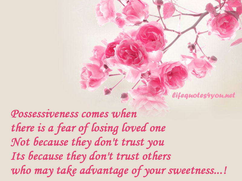 Quotes On Losing A Loved One Gorgeous Possessiveness Comes When There Is Fear Of Losing The Loved One