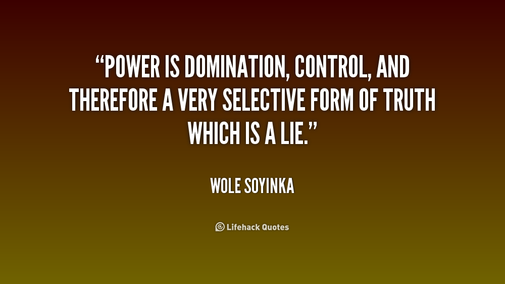 Quotes About Power Delectable Power Is Domination Control And Therefore A Very Selective Form