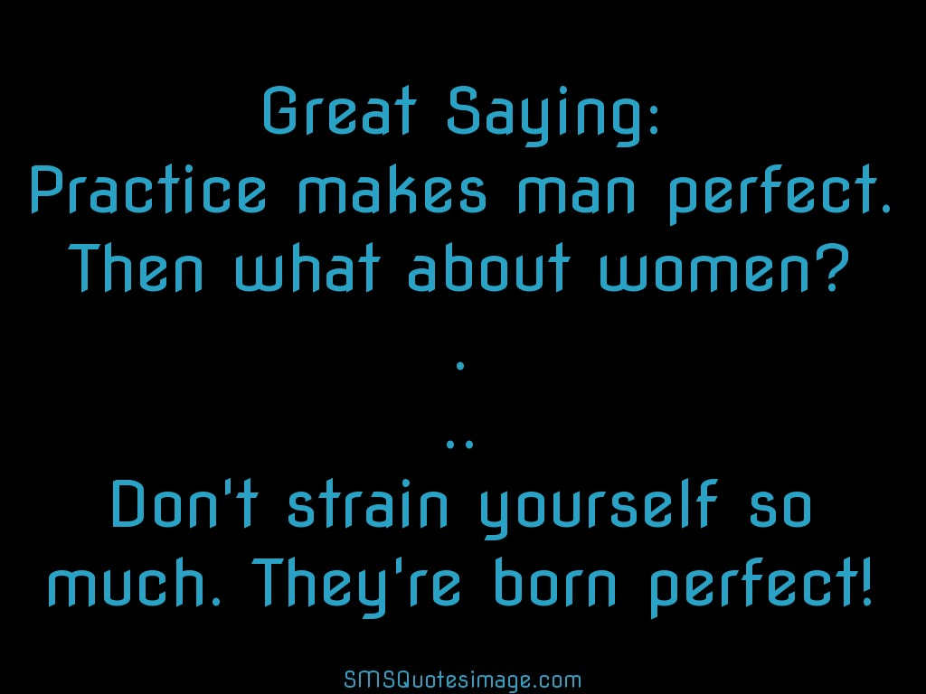 Practice Makes Man Perfect Then What About Women1 Dont
