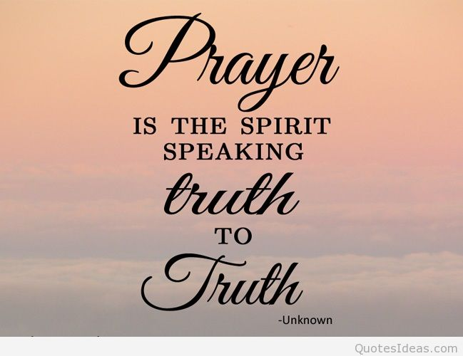 Spirit Of Truth Quotes: 64 Best Prayer Quotes And Sayings