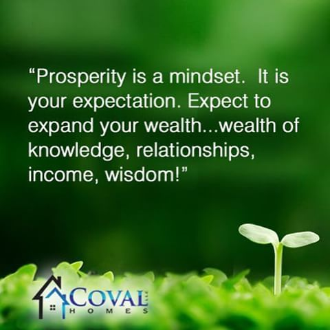 Prosperity is a mindset. It is your expectation. Expect to expand your wealth… wealth of knowledge, relationships, income, wisdom