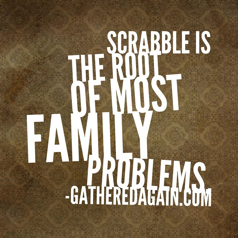 Scrabble Is The Root Of Most Family Problems