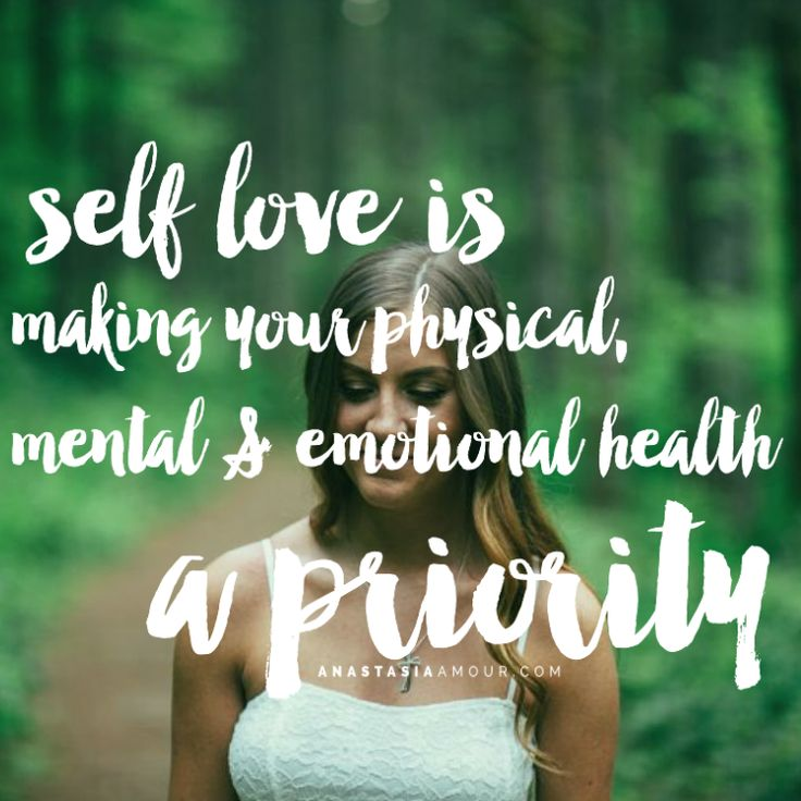 Self love is making your physical, mental & emotional health a priority