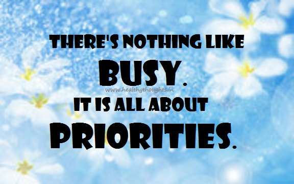 There's nothing like busy, Its all about priorities