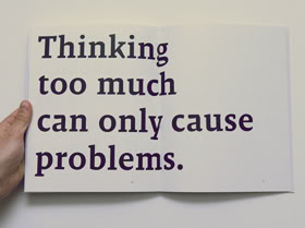 Thinking Too Much Can Only Cause Problems