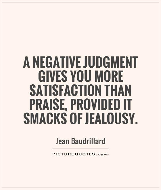 A Negative Judgment Gives You More Satisfaction Than