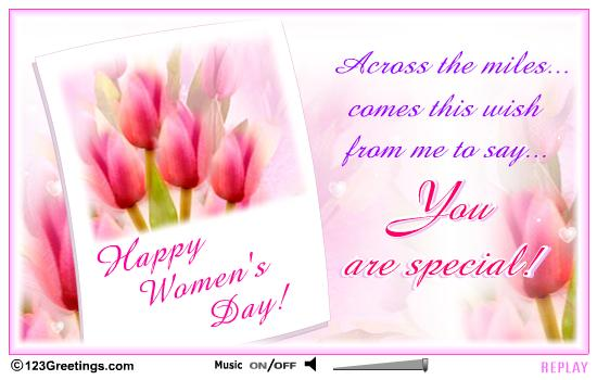 Across The Miles Comes This Wish From Me To Say You Are Special Happy Womenu0027s  Day