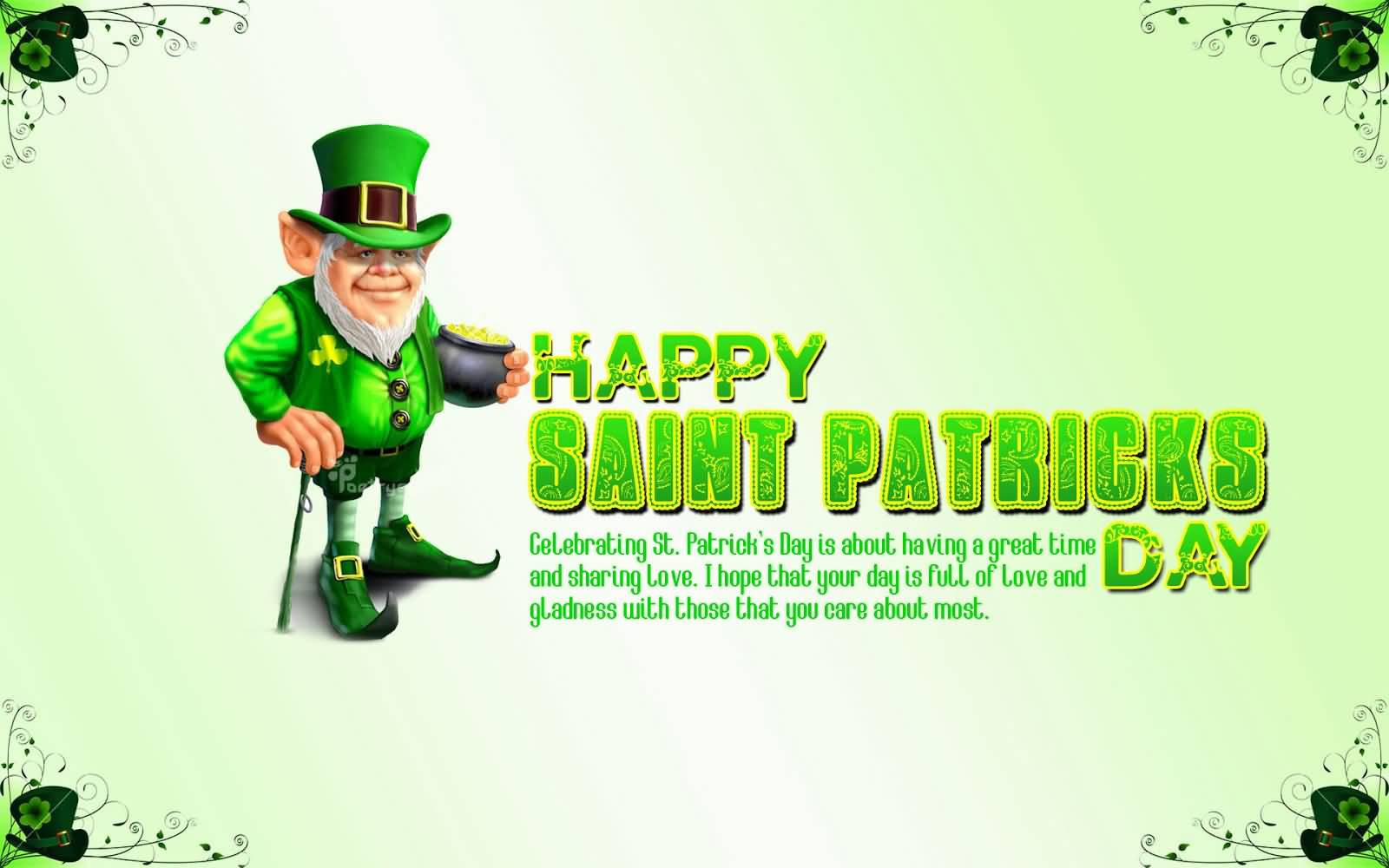 Celebrating Saint Patrick's Day Is About Having A Great Time And Sharing Love.