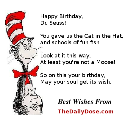 Happy Birthday Dr Seuss You Gave Us The Cat In Hat And Schools Of Fun Fish
