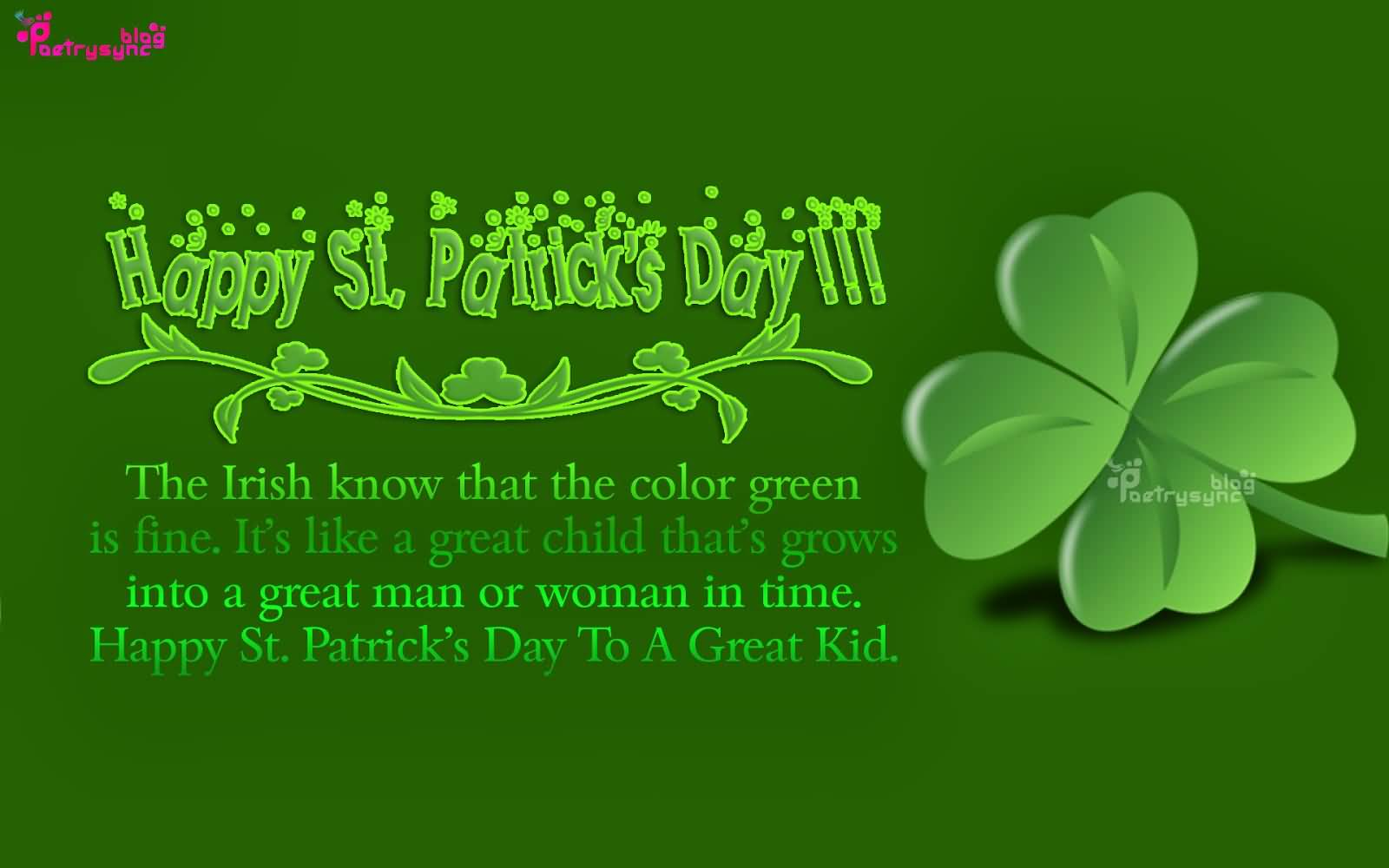 Happy Saint Patricks Day The Irish Know That The Color Green Is