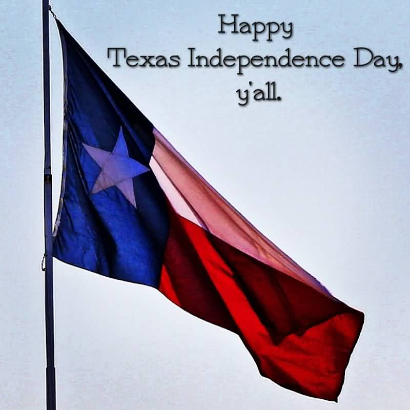 Happy Texas Independence Day You All