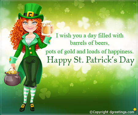 I Wish You A Day Filled With Barrels Of Beers, Pots Of Gold And Loads Of Happiness. Happy Saint Patrick's Day