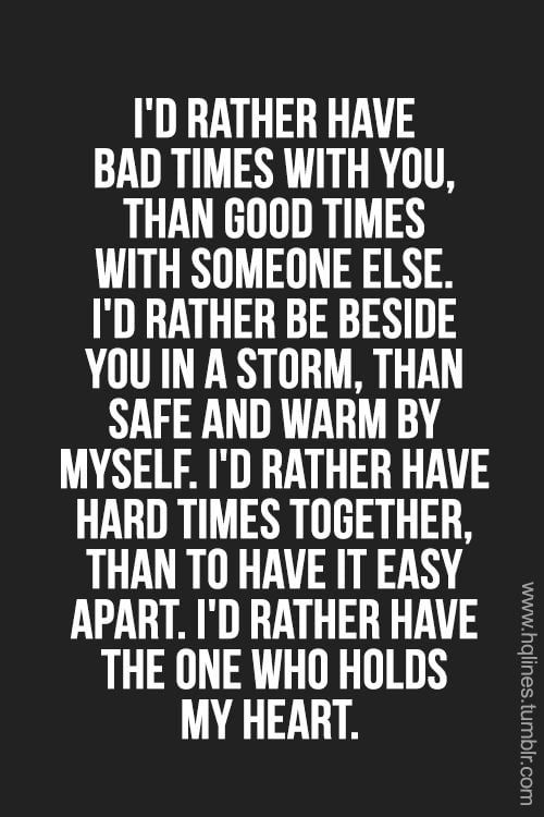 Id Rather Have Bad Times With Youthan Good Times With Someone Else