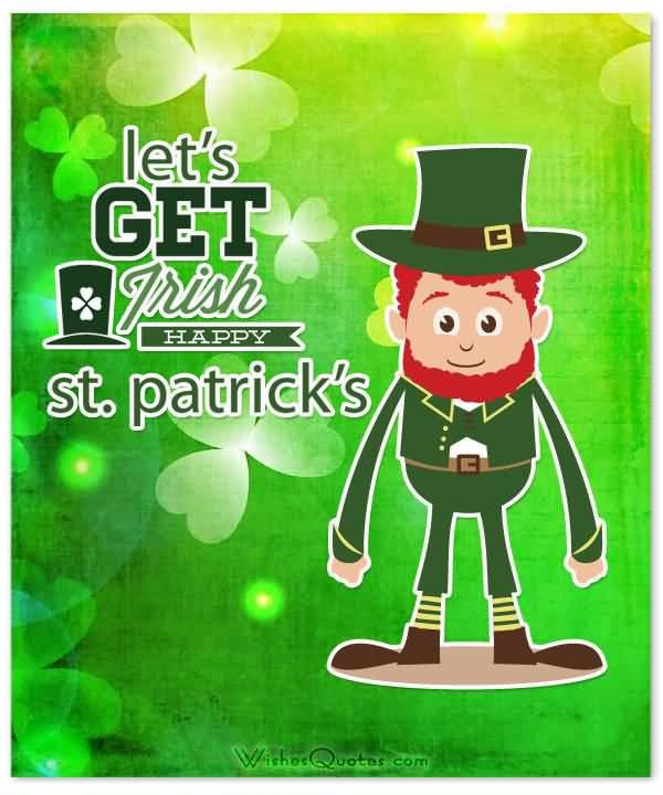 Let's Get Irish Happy Saint Patrick's