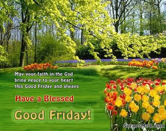 May Your Faith In The God Bring Peace To Your Heart This Good Friday And Always Have A Blessed Good Friday