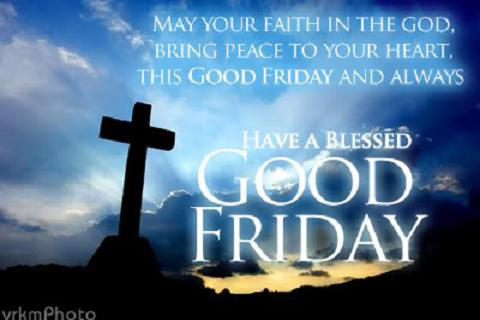 May Your Faith In The God Bring Peace To Your Heart This Good Friday And Always