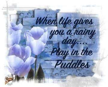 When life gives you a rainy day… play in the puddles.