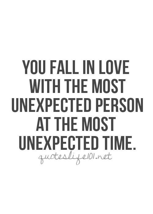 You Fall In Love With The Most Unexpected Person At The