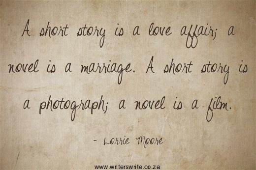 A short story is a love affair a novel is a marriage a short